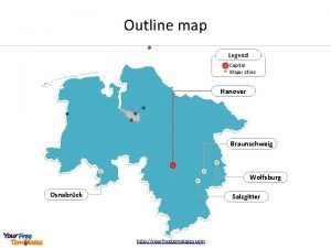 Outline map Legend Capital Major cities Hanover Braunschweig