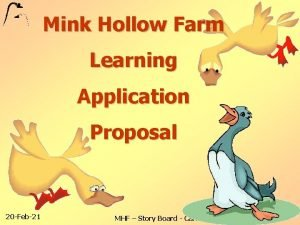 Mink Hollow Farm Learning Application Proposal 20 Feb21