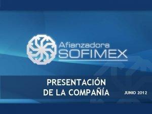 PRESENTACIN DE LA COMPAA JUNIO 2012 I SECTOR