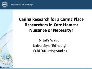 Caring Research for a Caring Place Researchers in