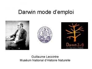Darwin mode demploi Guillaume Lecointre Musum National dHistoire