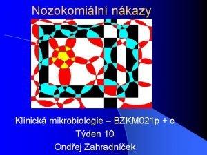Nozokomiln nkazy Klinick mikrobiologie BZKM 021 p c