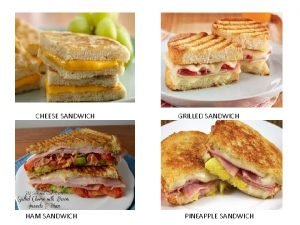 CHEESE SANDWICH HAM SANDWICH GRILLED SANDWICH PINEAPPLE SANDWICH