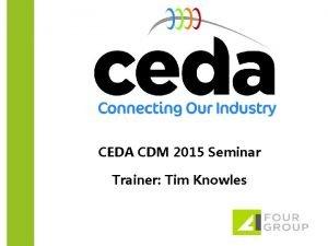 CEDA CDM 2015 Seminar Trainer Tim Knowles CDM