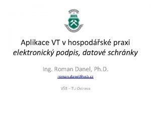Aplikace VT v hospodsk praxi elektronick podpis datov
