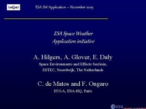 ESA SW Application November 2005 ESA Space Weather