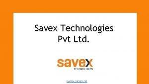 Savex Technologies Pvt Ltd www savex in Overview