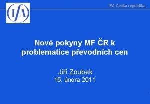 IFA esk republika Nov pokyny MF R k