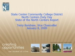 State Center Community College District North Centers Duty