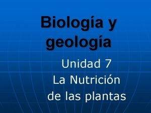 Biologa y geologa Unidad 7 La Nutricin de