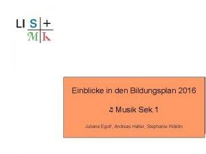 Einblicke Musik in den Bildungsplan 2016 Orientierungsstufe Musik