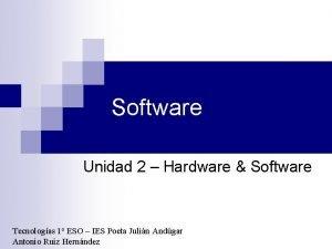 Software Unidad 2 Hardware Software Tecnologas 1 ESO
