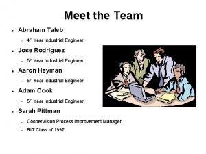 Meet the Team Abraham Taleb Jose Rodriguez 5