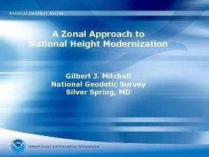 A Zonal Approach to National Height Modernization Gilbert