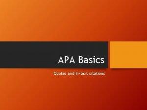 APA Basics Quotes and Intext citations APA Guidelines