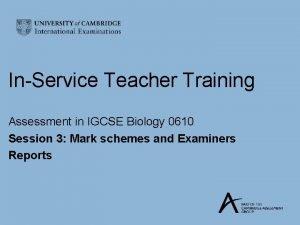 InService Teacher Training Assessment in IGCSE Biology 0610