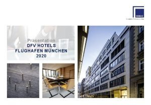 INVESTOR RELATIONS Prsentation DFV HOTELS FLUGHAFEN MNCHEN CORPORATE