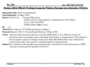 May 2004 doc IEEE 802 15 04274 r