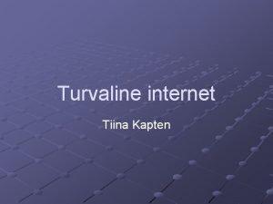 Turvaline internet Tiina Kapten Ma ei kopeeri internetist