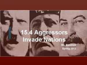 15 4 Aggressors Invade Nations Ms Bielefeld Spring