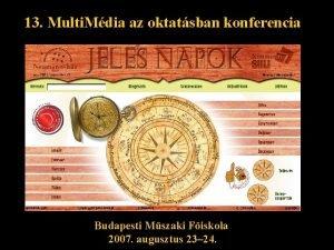 13 Multi Mdia az oktatsban konferencia Budapesti Mszaki