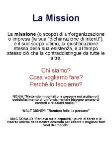 La Mission La missione o scopo di unorganizzazione