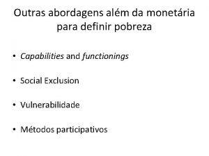 Outras abordagens alm da monetria para definir pobreza