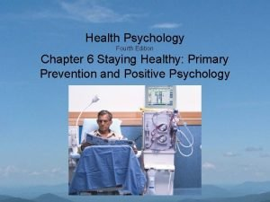 Health Psychology Fourth Edition Chapter 6 Staying Healthy