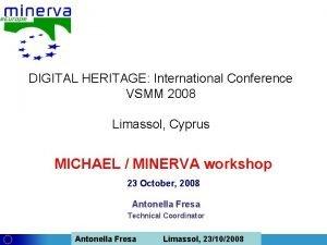 DIGITAL HERITAGE International Conference VSMM 2008 Limassol Cyprus