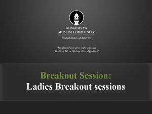Breakout Session Ladies Breakout sessions H u z