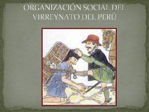 ORGANIZACIN SOCIAL DEL VIRREYNATO DEL PER ORGANIZACIN SOCIAL