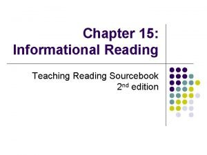 Chapter 15 Informational Reading Teaching Reading Sourcebook 2