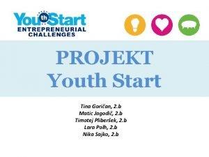 PROJEKT Youth Start Tina Gorian 2 b Matic