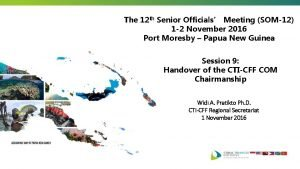 The 12 th Senior Officials Meeting SOM12 1