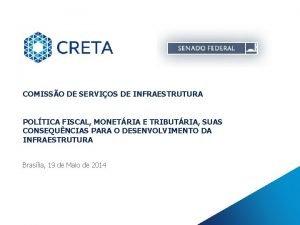 COMISSO DE SERVIOS DE INFRAESTRUTURA POLTICA FISCAL MONETRIA