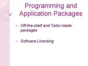 Programming and Application Packages Offtheshelf and Tailormade packages