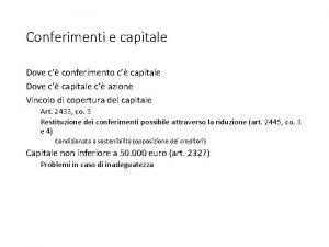 Conferimenti e capitale Dove c conferimento c capitale