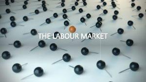 THE LABOUR MARKET A market is a place