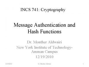 INCS 741 Cryptography Message Authentication and Hash Functions