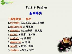 Unit 6 Design 1 straight adj adv 2