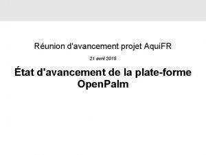Runion davancement projet Aqui FR 21 avril 2015
