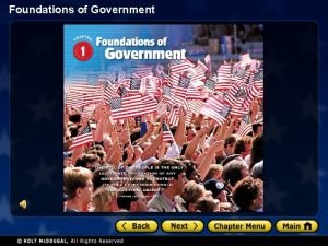 Foundations of Government Foundations of Government American Government