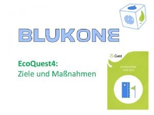 Eco Quest 4 Ziele und Manahmen Eco Quest