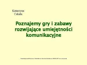 Katarzyna Cekaa Poznajemy gry i zabawy rozwijajce umiejtnoci
