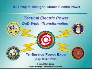 DOD Project Manager Mobile Electric Power Tactical Electric