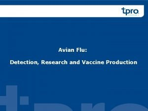 Avian Flu Detection Research and Vaccine Production Influenza