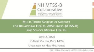 MULTITIERED SYSTEMS OF SUPPORT FOR BEHAVIORAL HEALTH WELLNESS