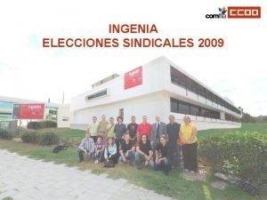 INGENIA ELECCIONES SINDICALES 2009 INGENIA ELECCIONES SINDICALES 2009