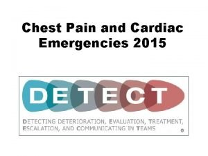 Chest Pain and Cardiac Emergencies 2015 Chest Pain