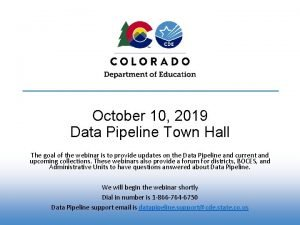 October 10 2019 Data Pipeline Town Hall The